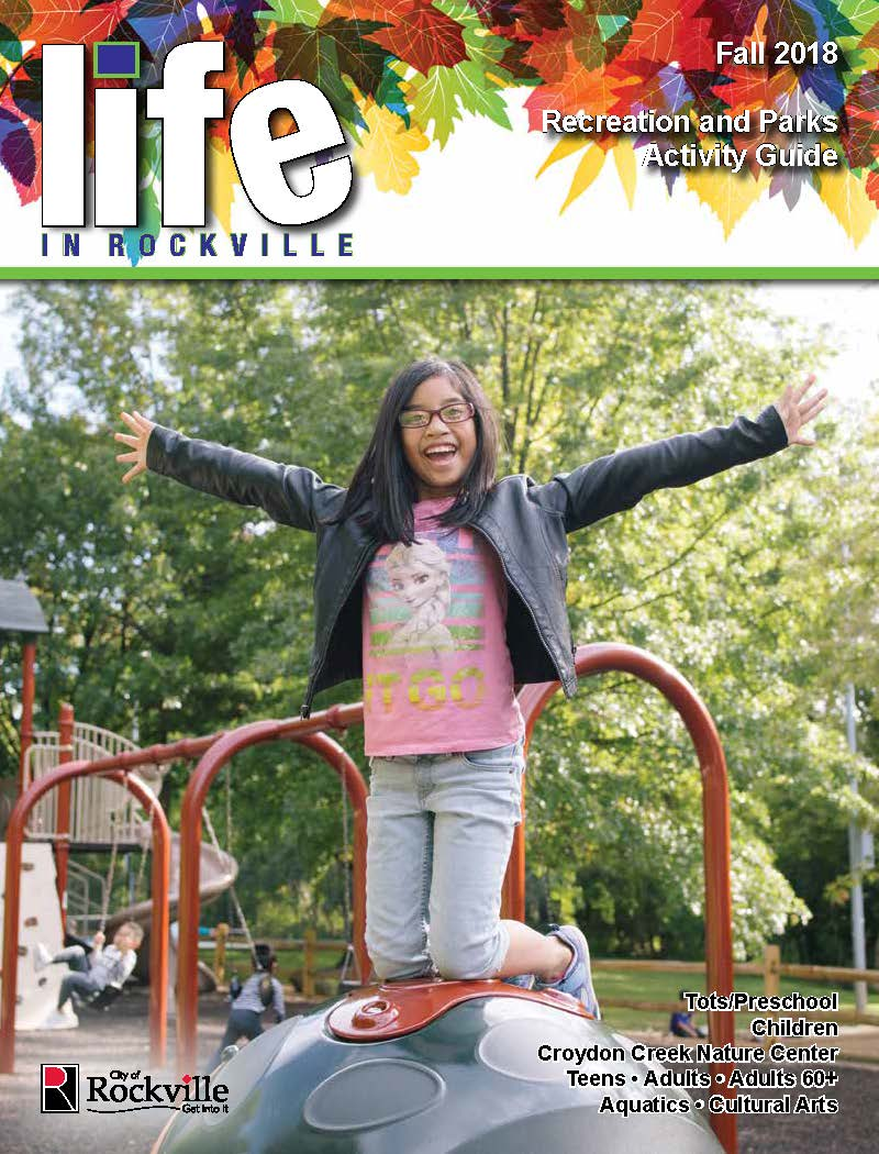 Life in Rockville 2018 Recreation and Parks Activity Guide